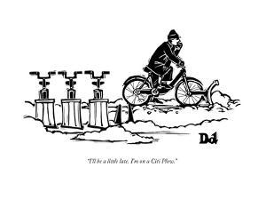 """I'll be a little late. I'm on a Citi Plow."" - New Yorker Cartoon by Drew Dernavich"