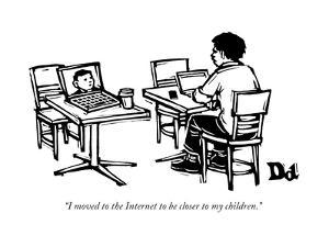 """""""I moved to the Internet to be closer to my children."""" - New Yorker Cartoon by Drew Dernavich"""