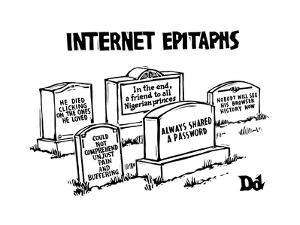 "(""Internet Epitaphs"") DIGIBUY - New Yorker Cartoon by Drew Dernavich"