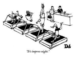 """It's improv night."" - New Yorker Cartoon by Drew Dernavich"