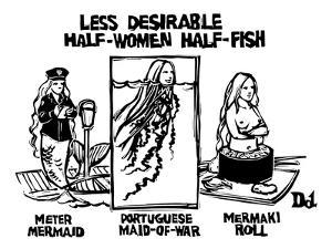 Meterm Mermaid, Portuguese Maid-O-War, and Mermaki Roll. - New Yorker Cartoon by Drew Dernavich