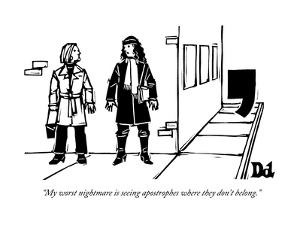 """""""My worst nightmare is seeing apostrophes where they don't belong."""" - New Yorker Cartoon by Drew Dernavich"""
