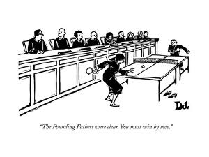 """The Founding Fathers were clear. You must win by two."" - New Yorker Cartoon by Drew Dernavich"