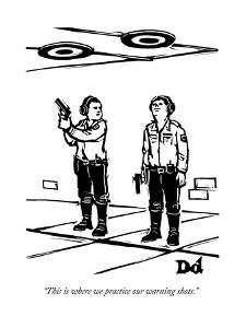 """""""This is where we practice our warning shots."""" - New Yorker Cartoon by Drew Dernavich"""