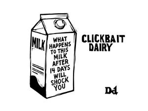 "TITLE: Clickbait DairyMilk carton reading ""what happens to this milk afte... - New Yorker Cartoon by Drew Dernavich"