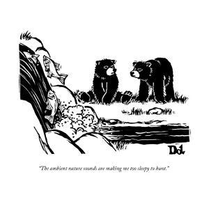 Two sluggish bears converse by a fish-filled stream.  - New Yorker Cartoon by Drew Dernavich