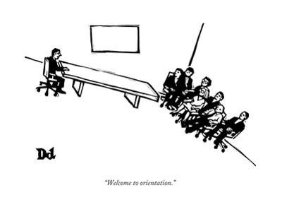 """""""Welcome to orientation."""" - New Yorker Cartoon"""