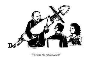 """Who had the garden salad?"" - New Yorker Cartoon by Drew Dernavich"
