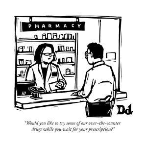 """""""Would you like to try some of our over-the-counter drugs while you wait f..."""" - New Yorker Cartoon by Drew Dernavich"""