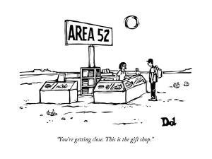 """""""You're getting close. This is the gift shop."""" - New Yorker Cartoon by Drew Dernavich"""