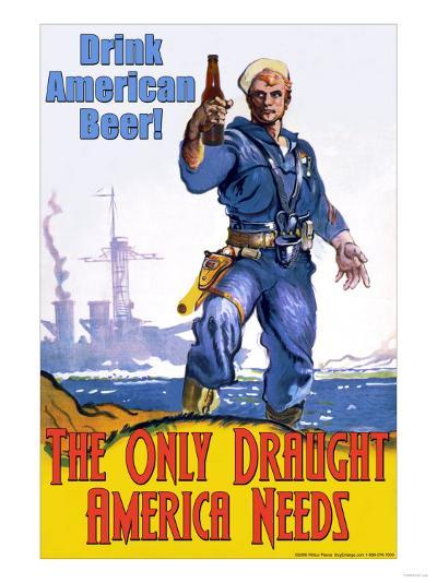 Drink American Beer, The Only Draught America Needs--Art Print