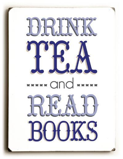 Drink Tea-Blue--Wood Sign