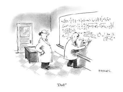 """Duh!"" - New Yorker Cartoon-Pat Byrnes-Premium Giclee Print"