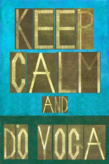 Earthy Background Image and Design Element Depicting the Words Keep Calm and Do Yoga-nagib-Art Print