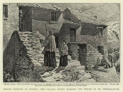 Easter Morning in Corsica, the Village Priest Blessing the Houses of His Congregation--Giclee Print