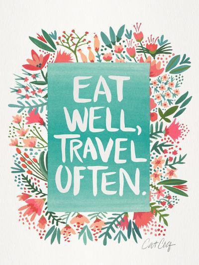 Eat Well Travel Often Floral-Cat Coquillette-Art Print