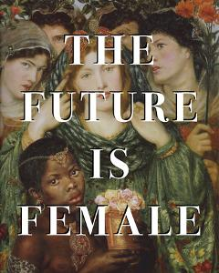 The Future is Female by Eccentric Accents