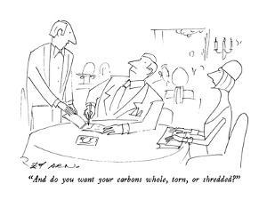 """""""And do you want your carbons whole, torn, or shredded?"""" - New Yorker Cartoon by Ed Arno"""