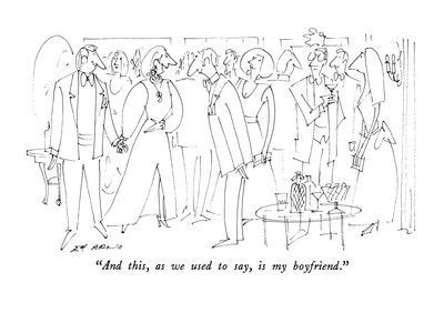 """""""And this, as we used to say, is my boyfriend."""" - New Yorker Cartoon"""