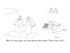 """""""Here he comes again with that damned three-column 'Times' obit of his."""" - New Yorker Cartoon by Ed Arno"""
