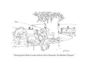 """""""I honestly don't think it would work out. You're Nantucket, I'm Martha's ?"""" - New Yorker Cartoon by Ed Arno"""