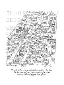 """""""I'm afraid a raise is out of the question, Benton, but in view of your si?"""" - New Yorker Cartoon by Ed Arno"""