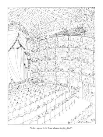 """""""Is there anyone in the house who can sing Siegfried?"""" - New Yorker Cartoon"""