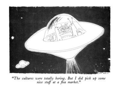 """""""The cultures were totally boring.  But I did pick up some nice stuff at a?"""" - New Yorker Cartoon by Ed Arno"""