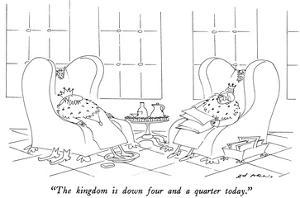"""""""The kingdom is down four and a quarter today."""" - New Yorker Cartoon by Ed Arno"""