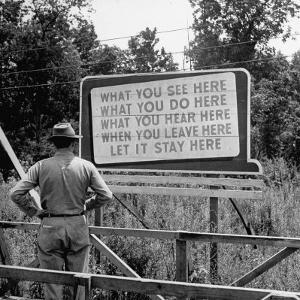 WWII Era Billboard at Oak Ridge Facility Warn Workers to Keep silent of anything seen or Heard here by Ed Clark
