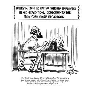 """""""A reporter, entering Ujiji, approached the presumed Dr. Livingstone and a?"""" - New Yorker Cartoon by Ed Fisher"""