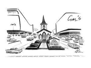 "A small church is located between two huge shopping centers, there is a si?"" - New Yorker Cartoon by Ed Fisher"