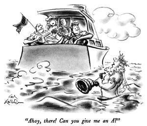 """Ahoy, there!  Can you give me an A?"" - New Yorker Cartoon by Ed Fisher"