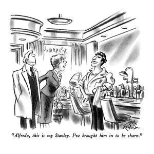 """Alfredo, this is my Stanley.  I've brought him in to be shorn."" - New Yorker Cartoon by Ed Fisher"