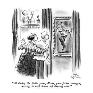 """All during the Stalin years, Alexei, your father managed, secretly, to ke?"" - New Yorker Cartoon by Ed Fisher"