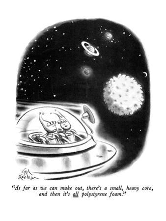 """""""As far as we can make out, there's a small, heavy core, and then it's all?"""" - New Yorker Cartoon by Ed Fisher"""