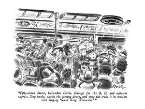 """Fifty-ninth Street, Columbus Circle.  Change for the B, D, and uptown exp?"" - New Yorker Cartoon by Ed Fisher"