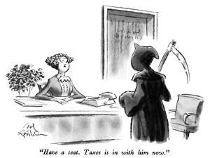 """""""Have a seat.  Taxes is in with him now."""" - New Yorker Cartoon by Ed Fisher"""
