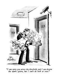 """I can carry you across the threshold, and I can disarm the alarm system, ?"" - New Yorker Cartoon by Ed Fisher"