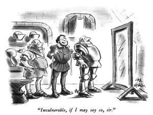 """Invulnerable, if I may say so, sir."" - New Yorker Cartoon by Ed Fisher"