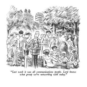 """""""Last week it was all communications people.  Lord knows what group we're ?"""" - New Yorker Cartoon by Ed Fisher"""
