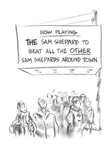 "Marquee sign reads ""Now Playing The Sam Shepard to Beat All the Other Sam ?"" - New Yorker Cartoon by Ed Fisher"