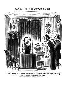 """O.K. Now, if he comes at you with 'A house divided against itself cannot ?"" - New Yorker Cartoon by Ed Fisher"