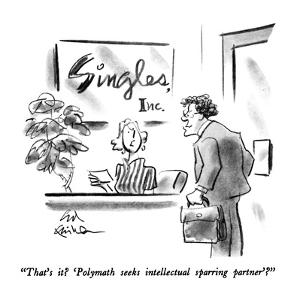 """That's it?  'Polymath seeks intellectual sparring partner'?"" - New Yorker Cartoon by Ed Fisher"