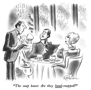 """The snap beans: Are they hand-snapped?"" - New Yorker Cartoon by Ed Fisher"
