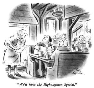 """We'll have the Highwayman Special."" - New Yorker Cartoon by Ed Fisher"