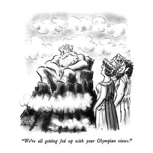"""We're all getting fed up with your Olympian views."" - New Yorker Cartoon by Ed Fisher"