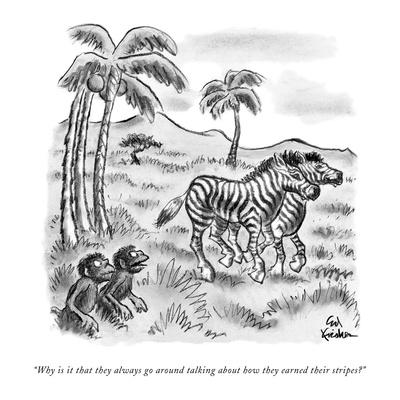 """""""Why is it that they always go around talking about how they earned their ?"""" - New Yorker Cartoon"""