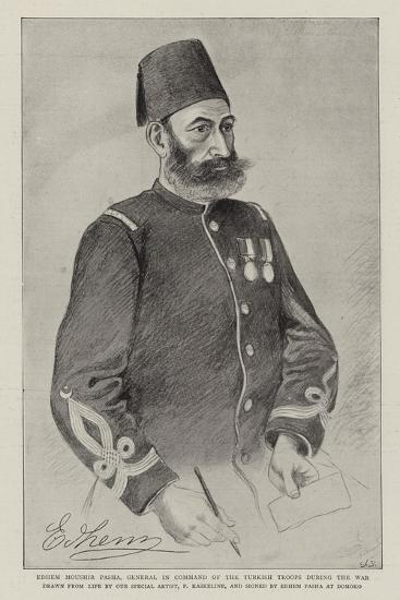 Edhem Moushir Pasha, General in Command of the Turkish Troops During the War--Giclee Print