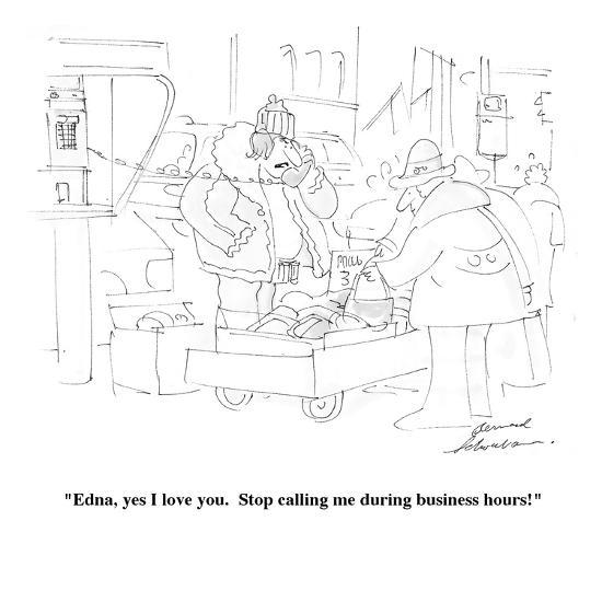 """Edna, yes I love you.  Stop calling me during business hours!"" - Cartoon-Bernard Schoenbaum-Premium Giclee Print"